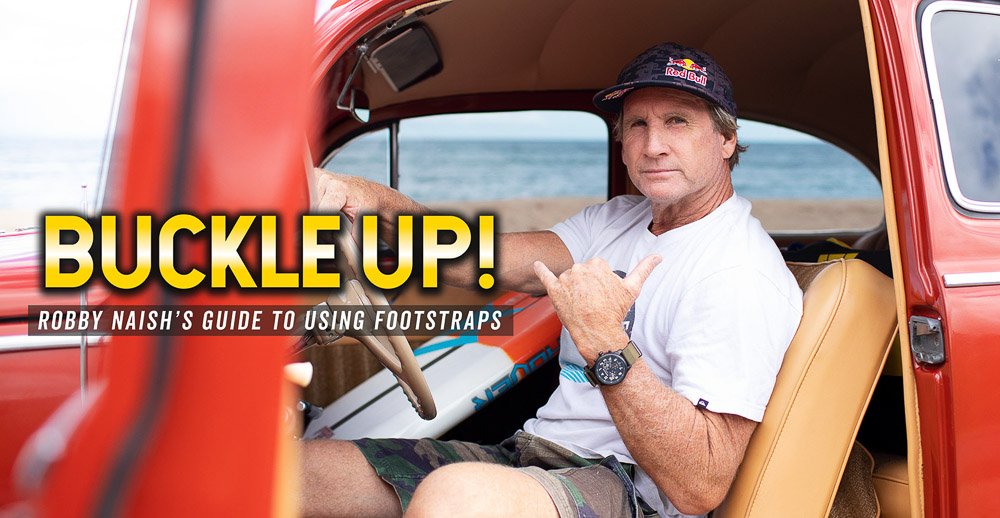 Robby Naish's guide to using footstraps